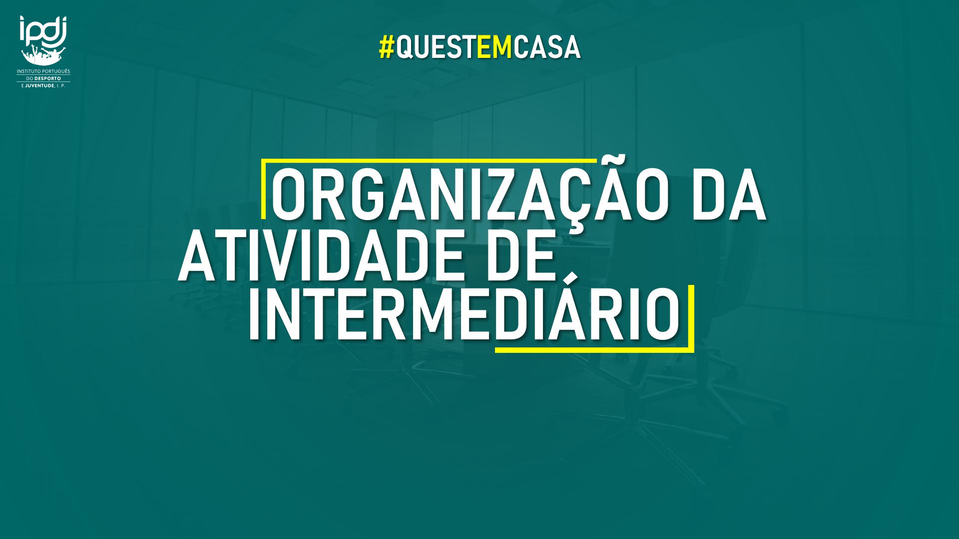 ORGANIZAÇÃO DA ATIVIDADE DE INTERMEDIÁRIO