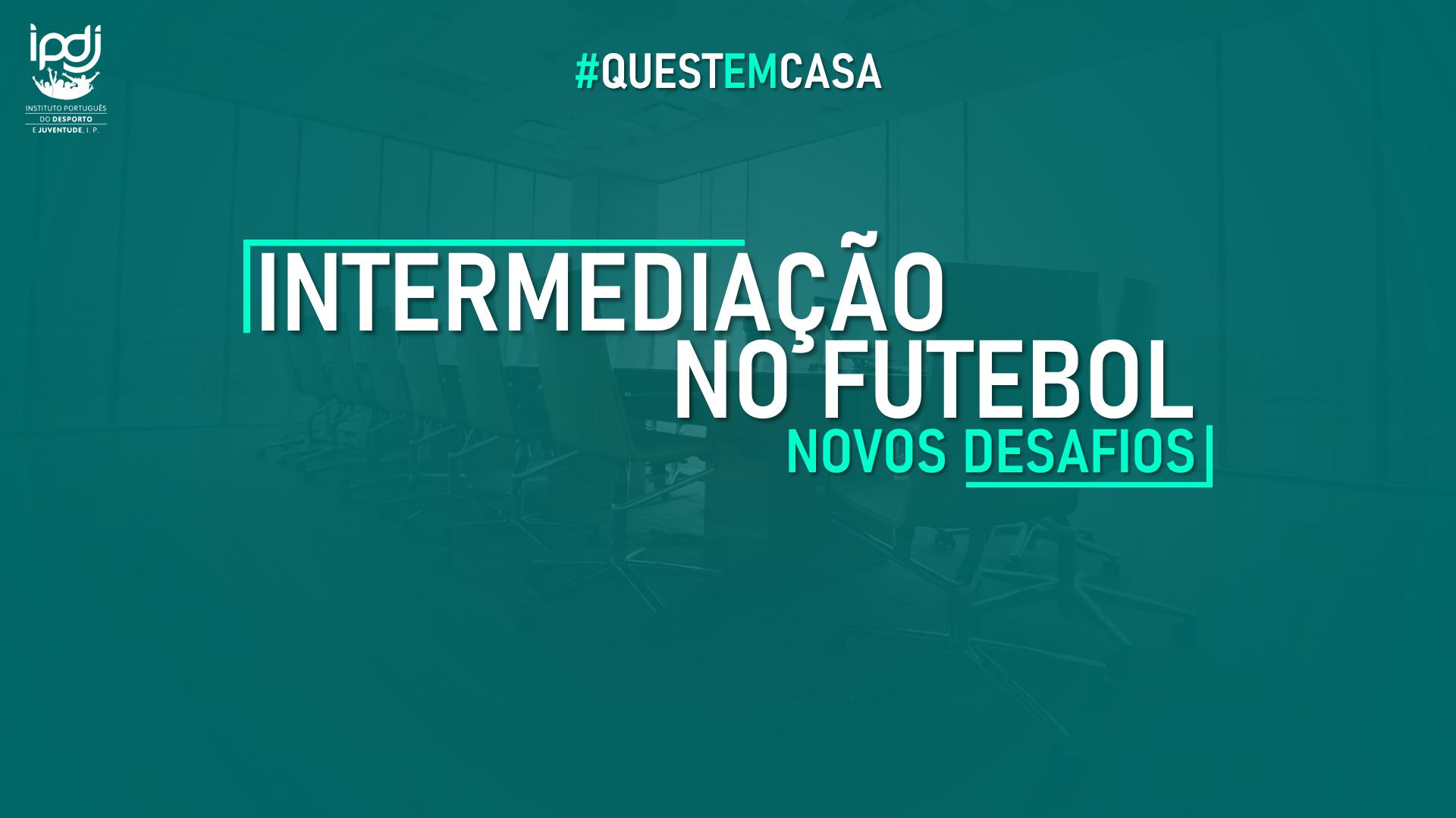 INTERMEDIAÇÃO NO FUTEBOL - NOVOS DESAFIOS